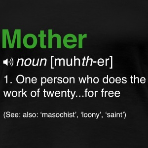 Funny Mother Definition Women's T-Shirts - Women's Premium T-Shirt