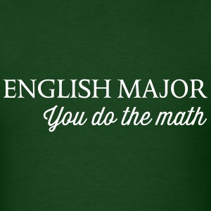 English Major. You do the math T-Shirts - Men's T-Shirt