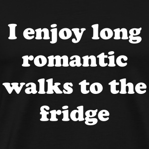 I enjoy long romantic walks to the fridge T-Shirts - Men's Premium T-Shirt