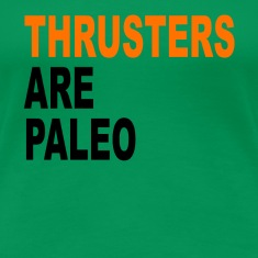 Thrusters are paleo Women's T-Shirts