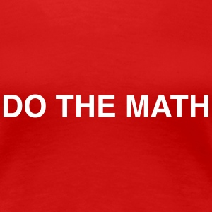 Do the math Women's T-Shirts - Women's Premium T-Shirt