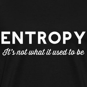 Entropy. It's not what it used to be T-Shirts - Men's Premium T-Shirt
