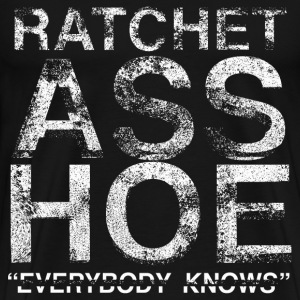 Ratchet Ass Hoe - Men's Premium T-Shirt