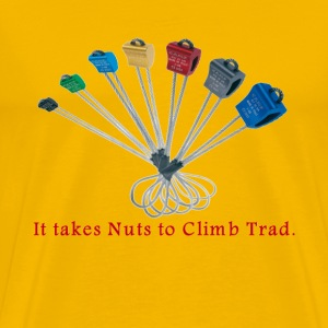 It takes Nut to Climb Trad. T-Shirts - Men's Premium T-Shirt