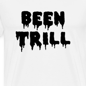 Been Trill  - Men's Premium T-Shirt