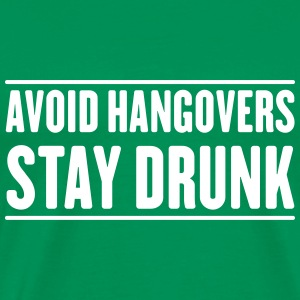 Avoid Hangovers Stay Drunk T-Shirts - Men's Premium T-Shirt
