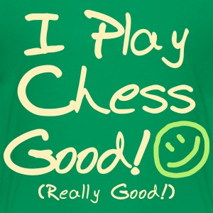 I Play Chess Good! (Kids') - Kids' Premium T-Shirt