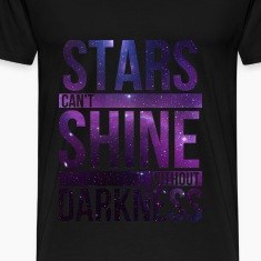 """Stars can't shine without darkness"" galaxy shirt"