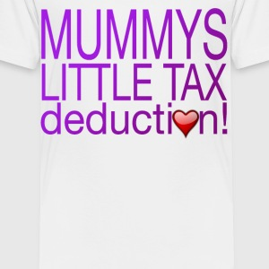 MUMMYS TAX DEDUCTION (GIRL) Baby & Toddler Shirts - Toddler Premium T-Shirt