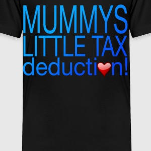 MUMMYS TAX DEDUCTION (BOY) Baby & Toddler Shirts - Toddler Premium T-Shirt