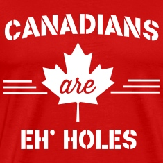 Canadians are Eh Holes T-Shirts