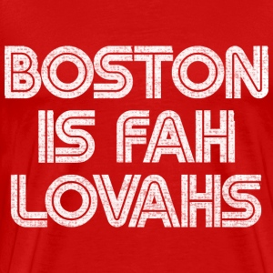 Boston is for Lovahs T-Shirts - Men's Premium T-Shirt