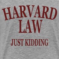 Design ~ Harvard Law Just Kidding Heavyweight T Shirt