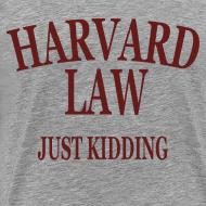 Design ~ Harvard Law Just Kidding Heavyweight T Shirt