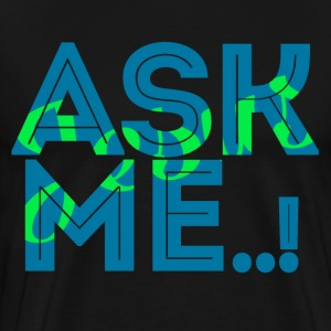 Ask Me about Jesus - Men's Premium T-Shirt