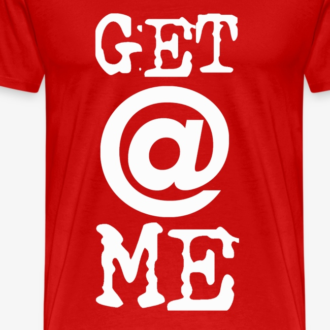 Get At Me - White Lettering