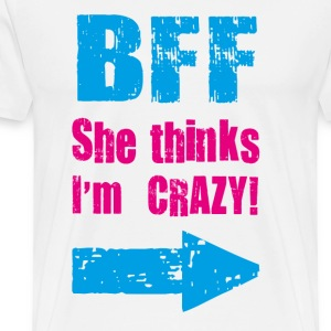 she thinks i am crazy T-Shirts - Men's Premium T-Shirt