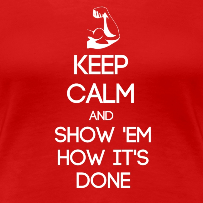 ESTP ~ Keep Calm and Show 'Em How It's Done Woman's ...