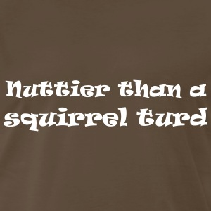 Nuttier than T-Shirts - Men's Premium T-Shirt
