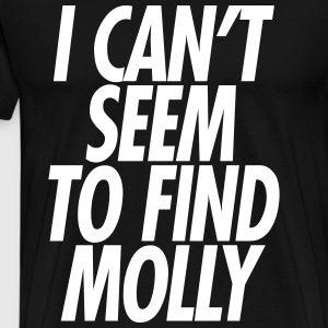 I CANT SEEM TO FIND MOLLY T-Shirts - Men's Premium T-Shirt