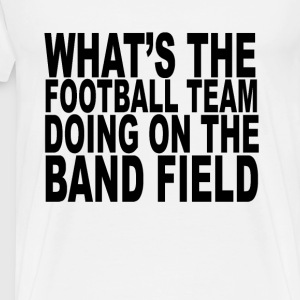 football_team_on_band_field_shirt - Men's Premium T-Shirt