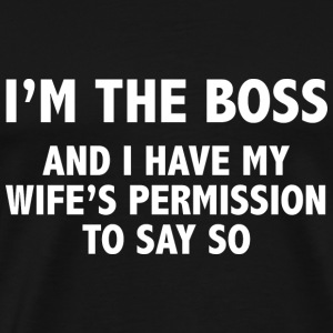 I'm The Boss - Men's Premium T-Shirt