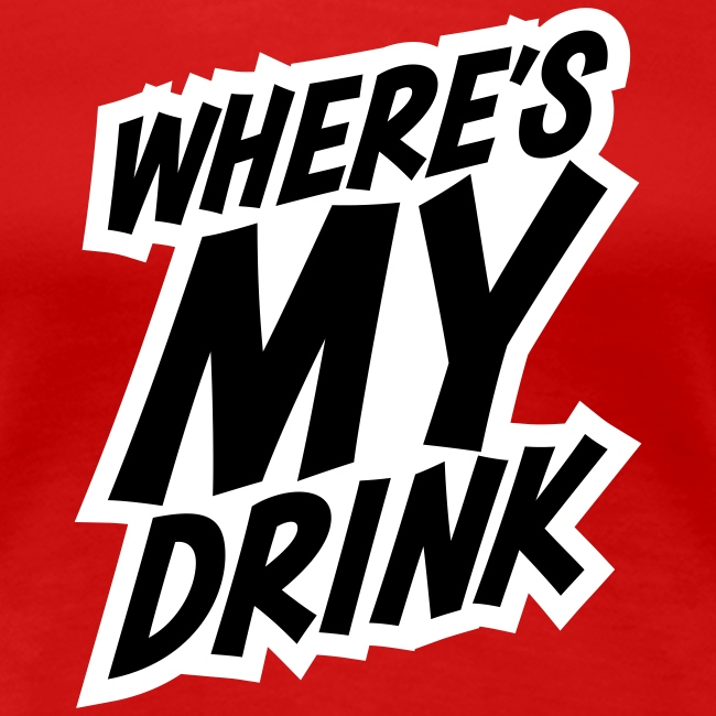 Where's My Drink