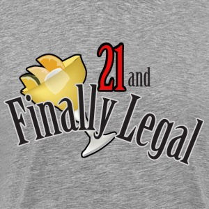 21 and Finally Legal - Men's Premium T-Shirt