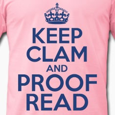 Keep Clam and Proof Read