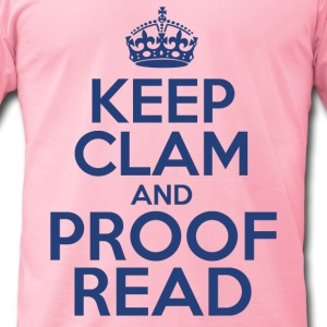 Keep Clam and Proof Read - Men's T-Shirt by American Apparel