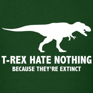 T-REX HATE NOTHING - Men's T-Shirt