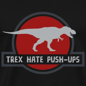 Trex Hate Push-Ups - Men's Premium T-Shirt