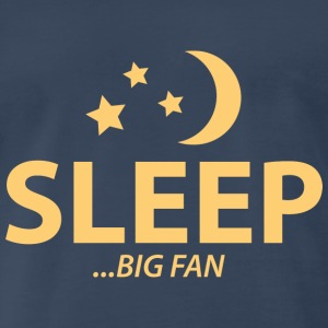 SLEEP...BIG FAN - Men's Premium T-Shirt
