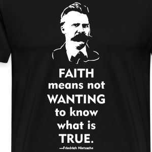 Friedrich Nietzsche: Faith T-Shirts - Men's Premium T-Shirt