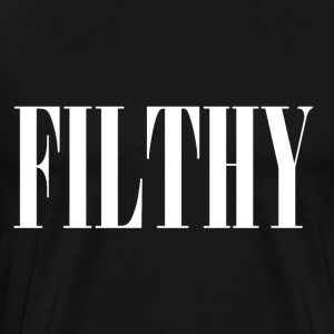 Filthy T-Shirts - Men's Premium T-Shirt