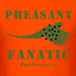 Pheasant Fanatic  - Men's T-Shirt