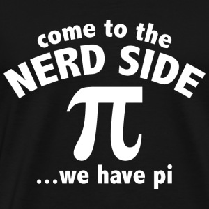 Come To The Nerd Side - Men's Premium T-Shirt