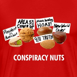 Conspiracy Nuts T-Shirts - Men's Premium T-Shirt