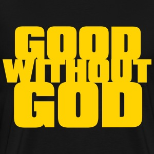 Good Without God T-Shirts - Men's Premium T-Shirt