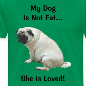 My Dog Is Not Fat Pug Dog T-Shirts - Men's Premium T-Shirt