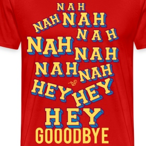 NAH HEY BYE by Tai's Tees - Men's Premium T-Shirt