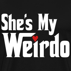 She's My Weirdo T-Shirts