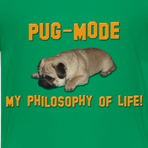 Pug Mode - My Philosophy of Life Kids' Shirts - Kids' Premium T-Shirt
