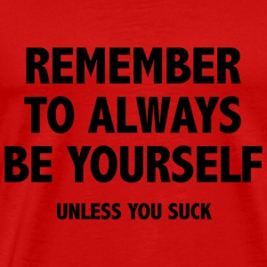 Remember To Always Be Yourself - Men's Premium T-Shirt