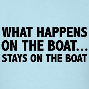 What Happens On The Boat... - Men's T-Shirt