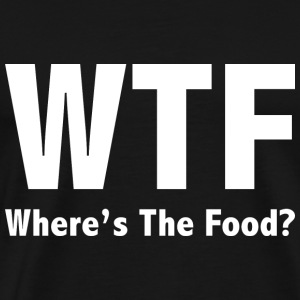 WTF Where's The Food? - Men's Premium T-Shirt