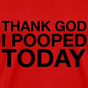 Thank God I Pooped Today - Men's Premium T-Shirt