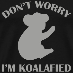 Don't Worry I'm Koalafied - Men's Premium T-Shirt