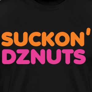 Suckon' Dznuts T Shirt - Men's Premium T-Shirt