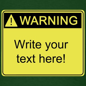 Warning!  your text here  - Men's T-Shirt